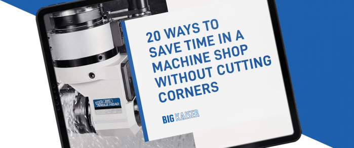 20 ways to save time in a machine shop without cutting corners.