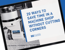 20 Ways to save time in a machine shop